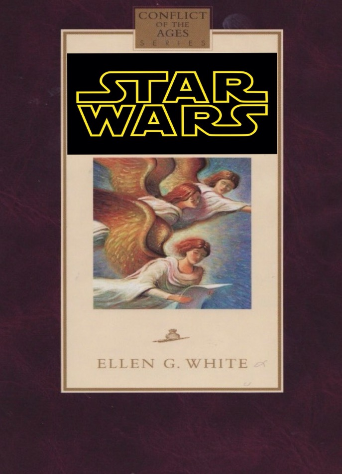 """""""The Great Controversy"""" retitled """"Star Wars"""" by Adventist Church"""